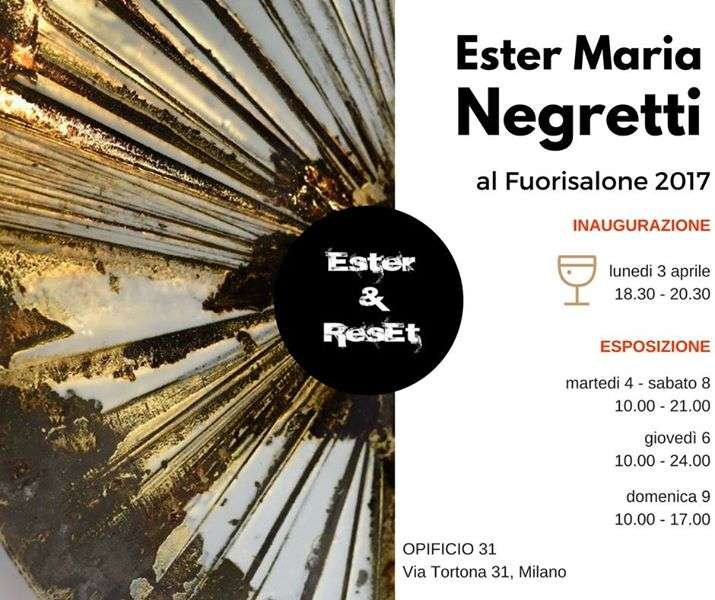 Ester negretti al fuorisalone milano design week 2017 for Via tortona 31 milano